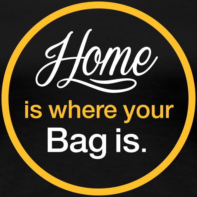 "Damen T-Shirt ""Home is where your Bag is"" schwarz"