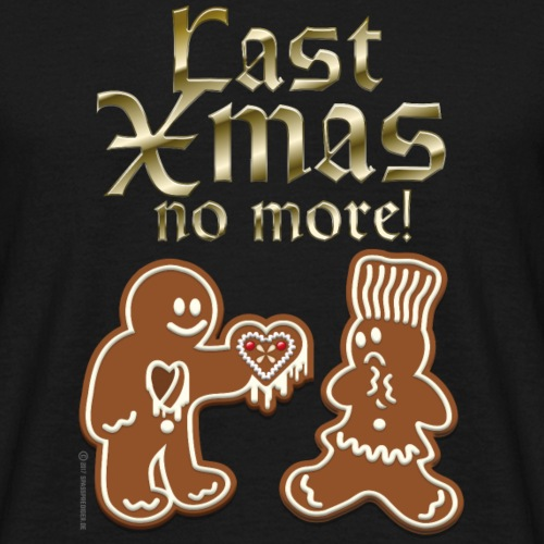 Weihnachts T Shirt Last Xmas no more Geschenkidee