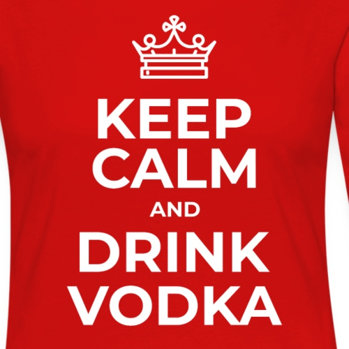 Keep calm and drink vodka