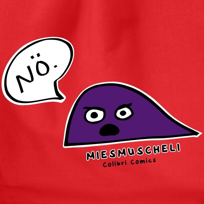 "Miesmuscheli sagt ""NÖ!"""
