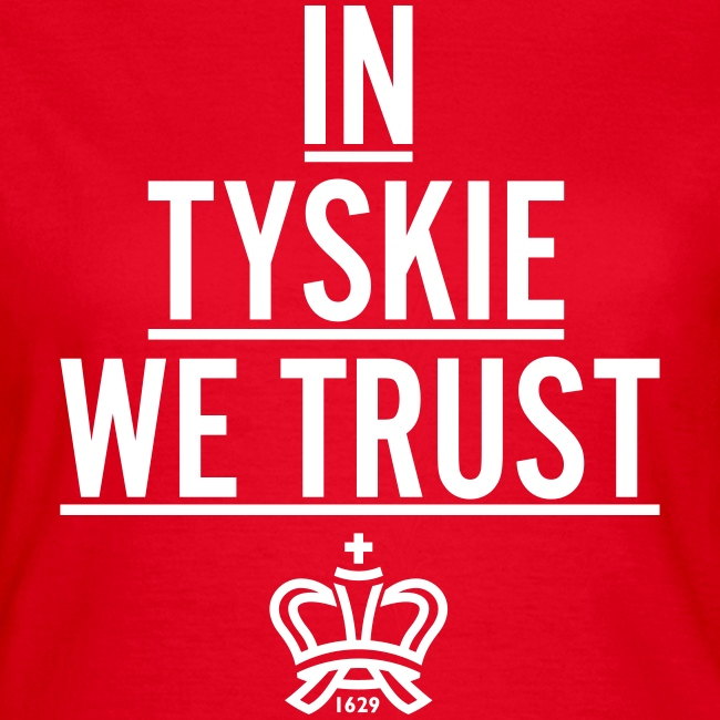 In Tyskie we trust (rot/Frauen)