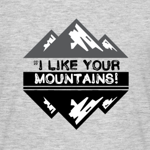 J'aime tes montagnes, j'aime tes montagnes