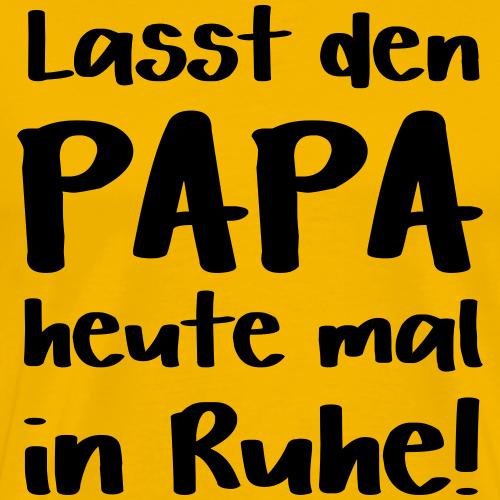 Vater Geschenk Sprüche - Papa in Ruhe lassen