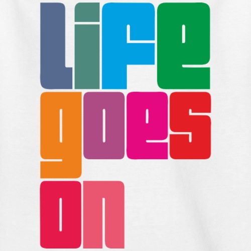 Life goes on (colors)