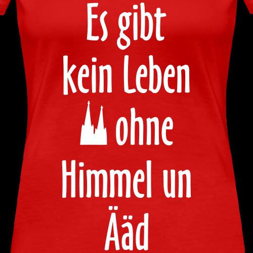 Köln Spruch: Kein Leben ohne Himmel un Äad