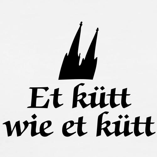 Köln Spruch - Et kütt wie et kütt -Kölsche Sprüche