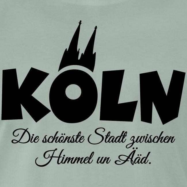 Köln, die schönste Stadt zwischen Himmel un Ääd (Schwarz)