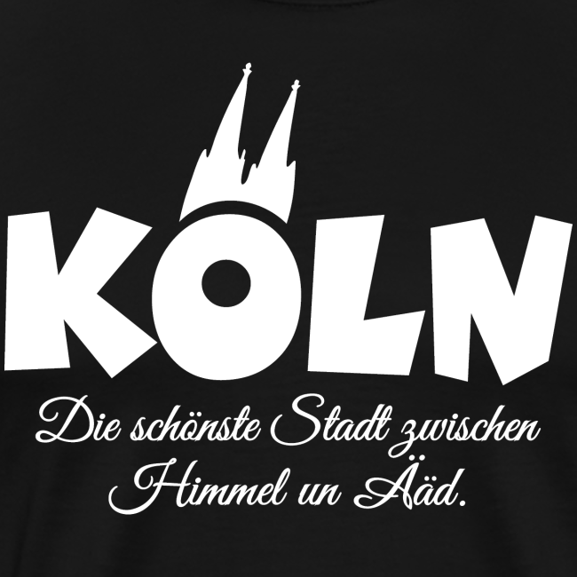 Köln, die schönste Stadt zwischen Himmel un Ääd (Weiß)