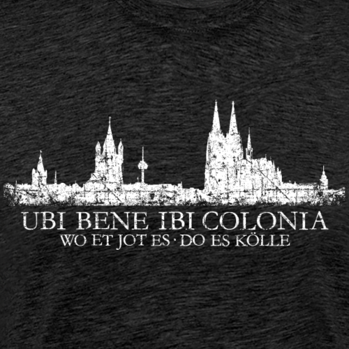 UBI BENE IBI COLONIA Kölnerer Skyline von Köln