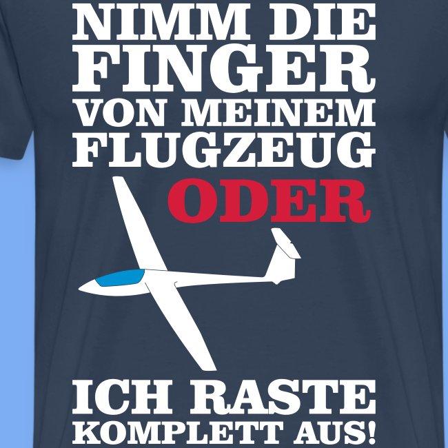 Nimm die Finger weg von meinem Flugzeug - Segelflieger T-Shirt