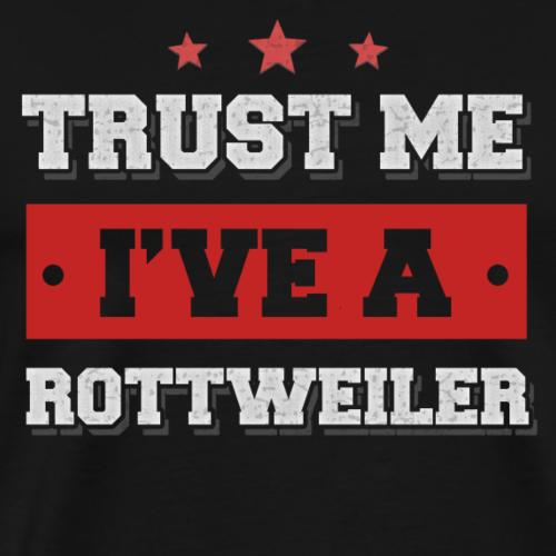 Croyez-moi, j'ai un Rottweiler
