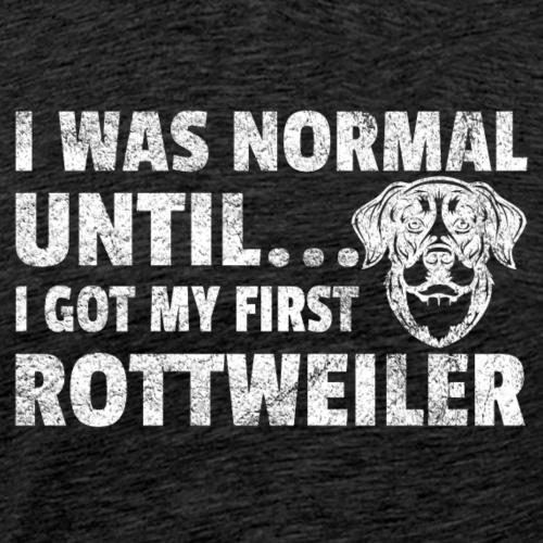 J'étais normal jusqu'à ce que - cadeau chemise Rottweiler