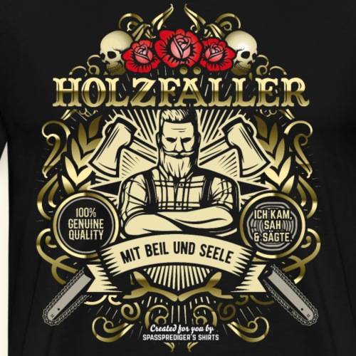 Holzfäller T Shirt Mit Beil und Seele | Spruch