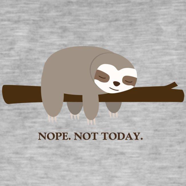 Faultier. Nope. Not Today