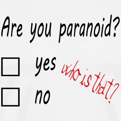 Are you paranoid?