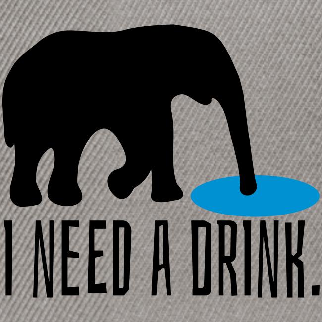 I need a drink Trinken Spruch Kappe