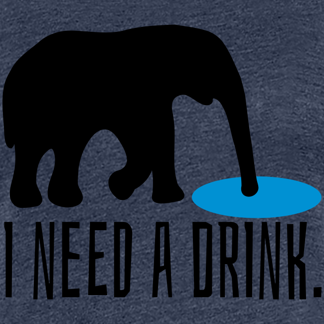 I need a drink Trinken Spruch T-Shirt