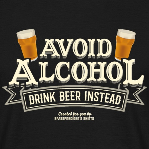 Bier T Shirt Spruch Avoid Alcohol Drink Beer