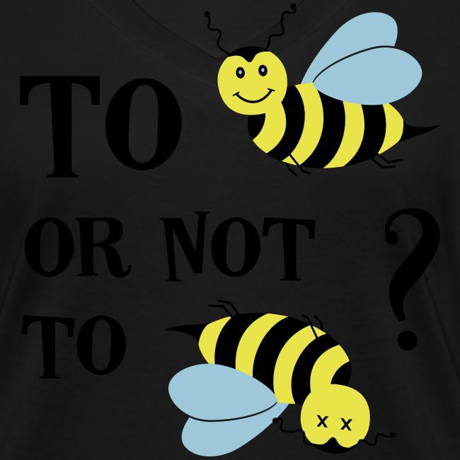 To be(e) Bienen Naturschutz Spruch Bio T-Shirt