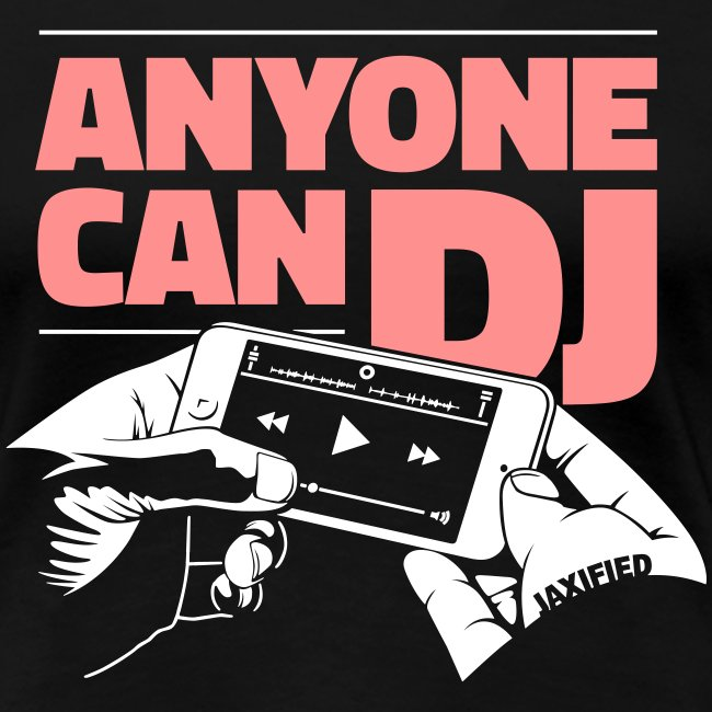 Anyone Can DJ ♀