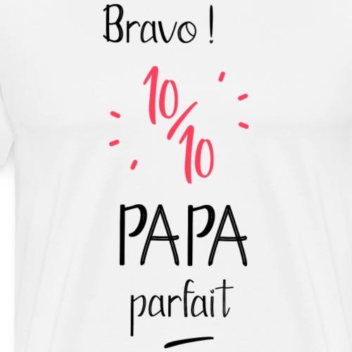Bravo 10 sur 10 papa parf