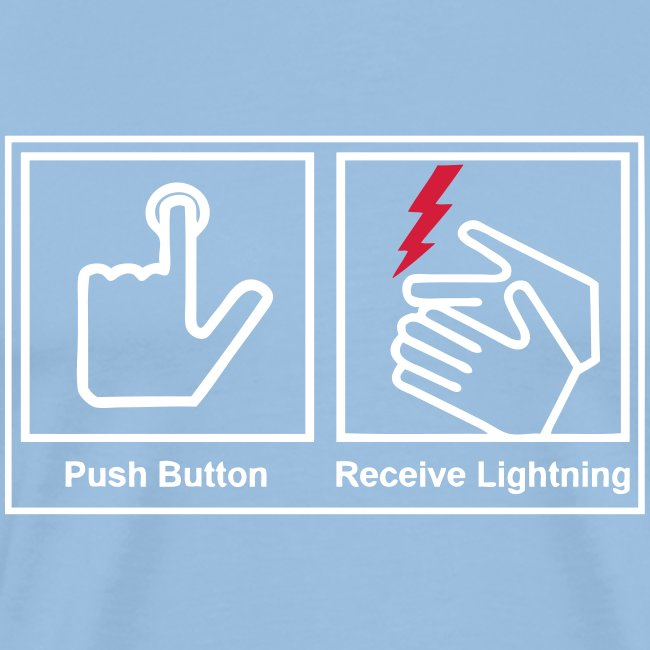 Push button, receive lightning, T-Shirt.