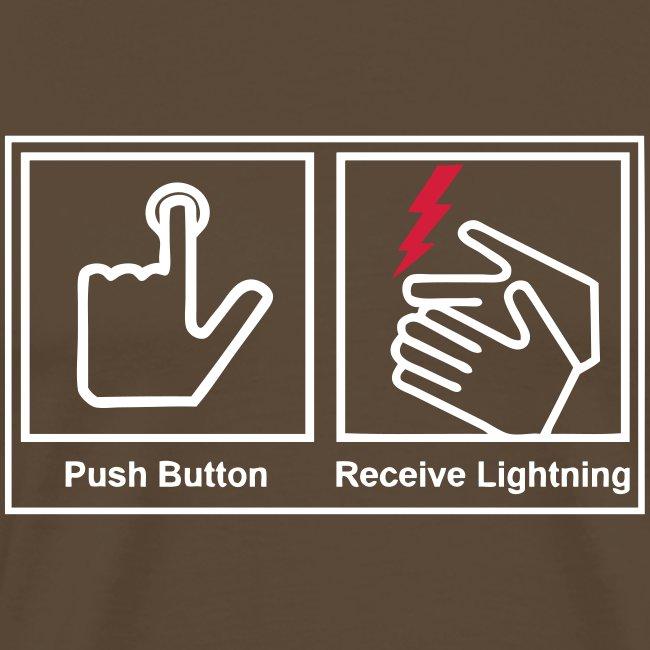 Push button, receive lightning, T-Shirt.