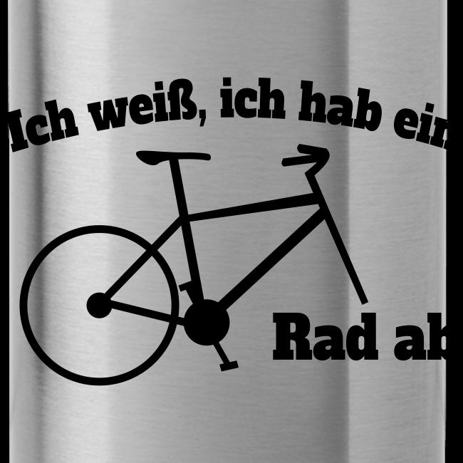 Rad ab Radfahrer Fahrrad Spruch Trinkflasche