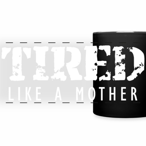 Tired like a Mother (dark)
