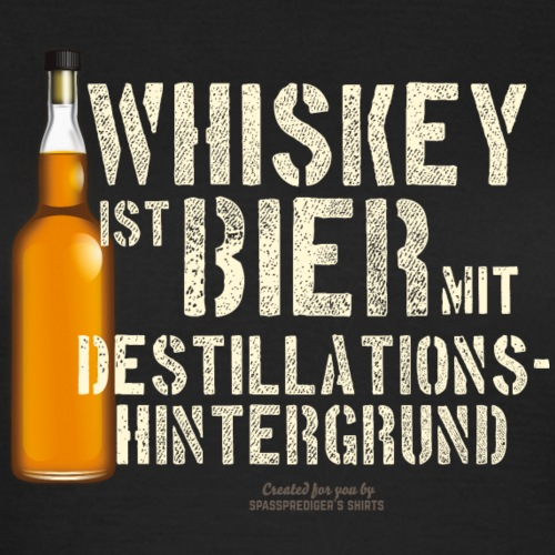 Whisky T Shirt Whiskey ist Bier