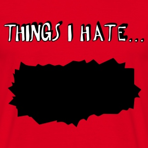 Röd Things I hate... T-shirt - T-shirt herr