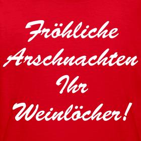 Motiv ~ Fröhliche Arschnachten Ihr Weinlöcher