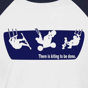 There is kiting to be done. - Men's Baseball T-Shirt