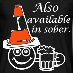 Also Available in Sober. - Men's T-Shirt