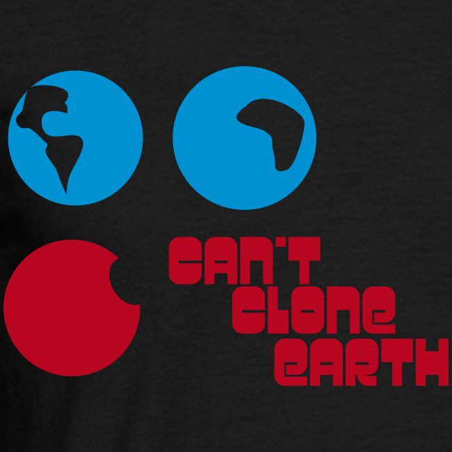 can'*t clone earth
