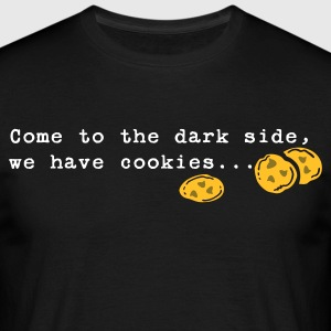 Come to the dark side, we have cookies... T-Shirt - Männer T-Shirt