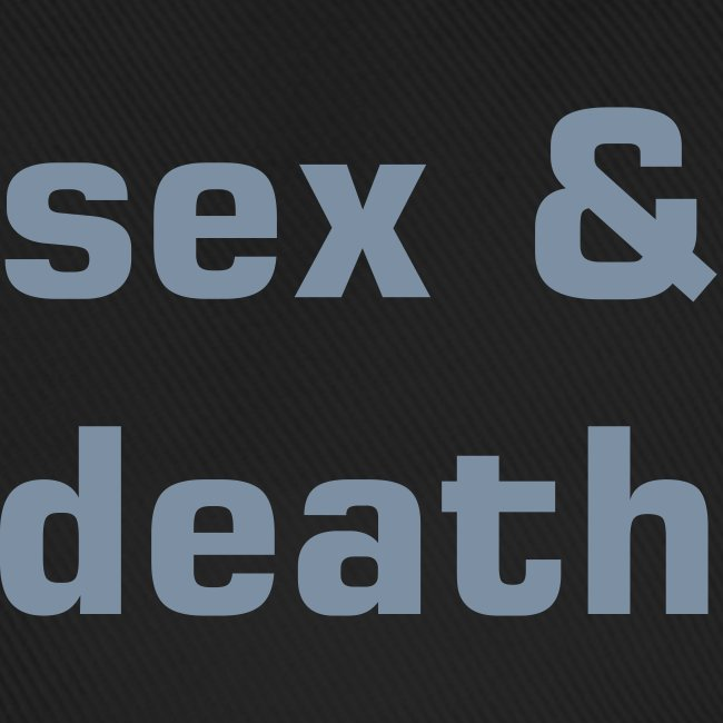 Sex & Death Base Cap