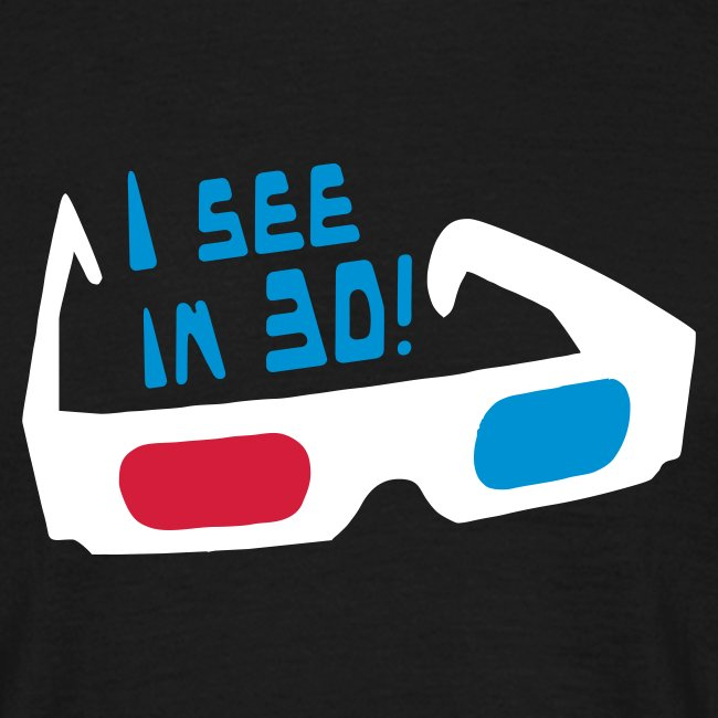 """I see in 3D!"" T-Shirt"