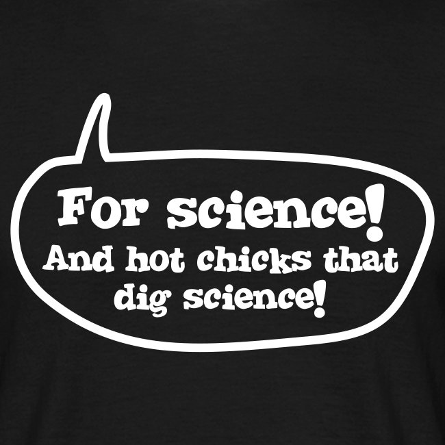 For Science!  T-Shirt