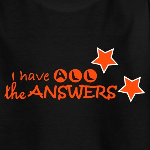 Black I have all the answers Juniors - Teenage T-shirt