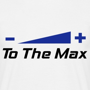 White To The Max T-Shirts - Men's T-Shirt
