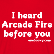Design ~ i heard arcade fire before you