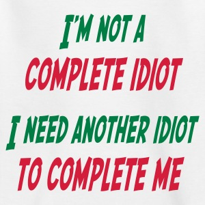 White I am not Complete Idiot Juniors - Teenage T-shirt