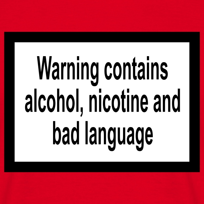 Warning contains alcohol, nicotine and bad language