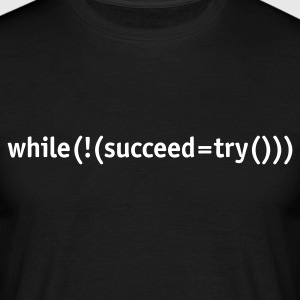 if you don't succeed, try again - Men's T-Shirt