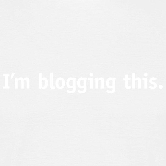 I'm blogging this