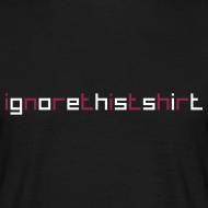 Motiv ~ ignorethistshirt