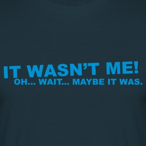Navy wasn't me! oh.... wait... T-Shirts - Men's T-Shirt