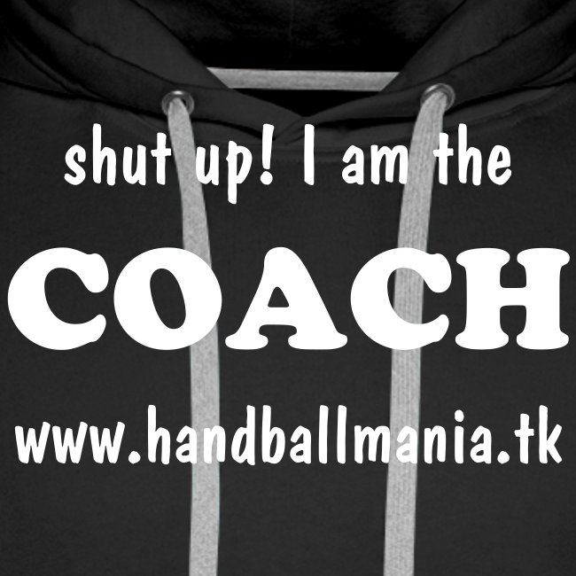 shut up! I am the COACH - schwarz