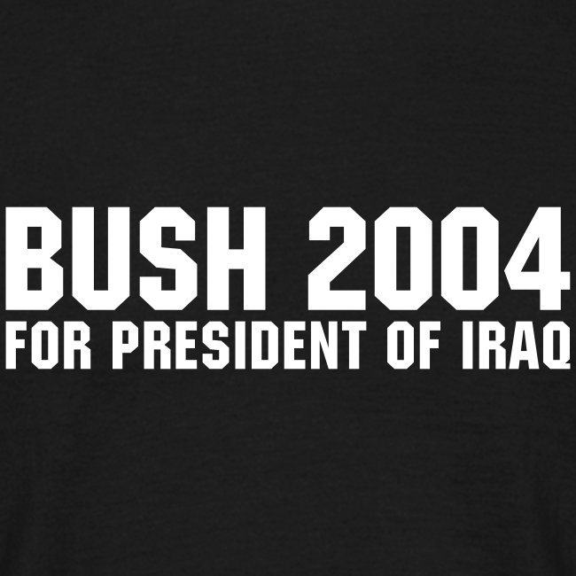 Bush for president of irak black